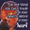 kerravonsen: Miles: The one thing you can't trade for your heart's desire is your heart. (trade-heart)