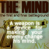"kerravonsen: a gun: ""The mind, the first and final battleground. A weapon is a device for making your enemy change his mind."" (weapon-change-mind)"
