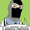 ellipsis_pie: i'll destroy you with surgical precision, from dr. mcninja (surgical precision)