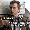 ellipsis_pie: it says 'rosencrantz is a twit' (you twit)