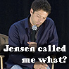 froggyfun365: Jensen called me what (Jensen called me what)