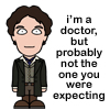 sally_maria: cartoon Eighth Doctor with quote (Doctor not the one you were expecting)