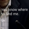 "elementalv: Screenshot from Sherlock of ""You know where to find me. SH."" (Default)"