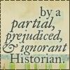 ancarett: (Historian Prejudiced Austen)