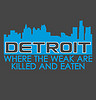 neonvincent: Detroit where the weak are killed and eaten T-shirt design (Uncle V)