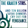kaigou: the kraken stirs, and ten billion sushi dinners cry out for vengeance. (3 the kraken stirs)