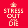 seventhe: (Life: stress out and die)