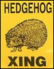 oursin: Sign saying 'Hedgehog Xing' and drawing of hedgehog (Hedgehog crossing)