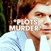 oxfordtweed: Dexter Morgan looks sideways at someone, with '*Plots Murder*' written over top. (Plotting - Dexter)