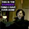 oxfordtweed: (Sherlock - Stupidest thing)