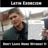 mizpah1931: Latin Exorcism - don't leave home without it (Default)
