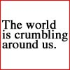 conuly: (world is crumbling)
