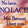 ladydrace: (No lace mrs Bennet!)