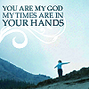 muccamukk: A figure standing on a hill, arms outstretched. Text: You are my god. My times are in your hands. (Christian: My Times Are in Your Hands)