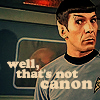 rebcake: Spock with raised eyebrow: well, that's not canon (tos spock not canon)