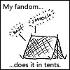 pepper: My fandom does it in tents. (Tents)