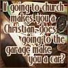 wookiefarts: Classic car dash. Text: If going to church makes you a Christian, does going to the garage make you a car? (Car)