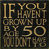 "nelc: ""If you haven't grown up by age 50, you don't have to"" (50)"