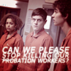 not_poignant: (misfits - stop killing probation workers)