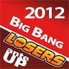 ante_up_losers: Text icon says Ante Up Losers Big Bang 2012 (Big Bang 2012)