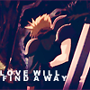 "apollymi: Cloud leaning on Zack, text reads ""Love will find a way"" (FF7**Zack/Cloud: Love will find a way)"