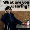 bodlon: (sherlock - what are you wearing?)