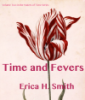 hedda62: Cover of my book Time and Fevers, with Semper Augustus tulip painting. (time and fevers)