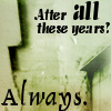 "sashajwolf: text ""After all these years? Always"" (after all these years)"