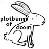 spikesgirl58: (plotbunny of doom)