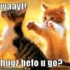 soapwench: (waayt!  hugz befo u go?)