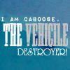 meganrme: (THE VEHICLE DESTROYER)