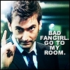 """komiiro: A pic of the 10th Doctor with the caption, """"Bad fangirl, go to my room!"""" (Bad fangirl!)"""