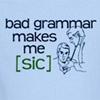 curieuse: (bad grammar)