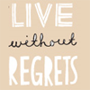 sighnomore: (live without regrets)