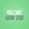 nettles: You can't grow soup! ([TBBT] You can't grow soup!)