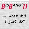 jenshih_blue: (Big Bang 2011 - What did I just do?)
