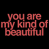 ext_64506: you are my kind of beautiful  (Default)