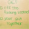 kashmir79: (get off the internet. get your shit toge)