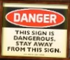 marahmarie: this sign is dangerous. Stay away from this sign. (It's a sign)