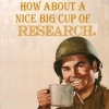 "beatrice_otter: WWII soldier holding a mug with the caption ""How about a nice cup of RESEARCH?"" (Research)"