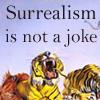 skelody: (surrealism is not a joke, rawr)