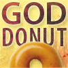 phineasfrogg: a picture of a doughnut with the caption 'GOD DONUT' (god donut!)