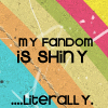 tsuu: (My fandom is shiny... literally)