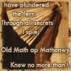 """genarti: Old book, with text """"I have plundered the fern, through all secrets I spie; old Math ap Mathonwy knew no more than I."""" ([tdir] i am fire-fretted)"""
