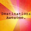 starseverywhere: (destination awesome)