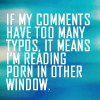 florida_minxie: (Text Comment Typos Mean Porn in Window)