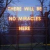 "rootsofthestories: ""There will be no miracles here."" (personal: no miracles)"