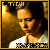 beck_liz: Buffy Fan. No Apologies. (Buffy Fan by wisteria_)