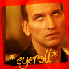 beck_liz: Doctor Who: Nine - *eyeroll* (drwho 9 eyeroll by Kataclysmic)