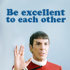 "tardis_stowaway: spock giving live long and prosper sign with caption ""be excellent to each other"" (be excellent to each other)"